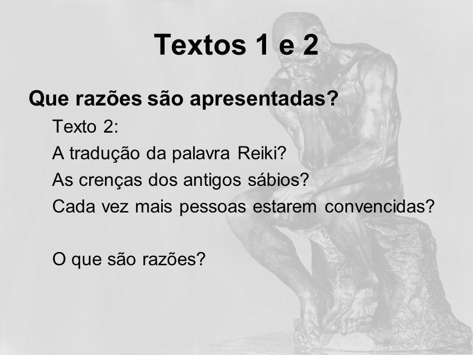 Textos 1 e 2 Que razões são apresentadas Texto 2: