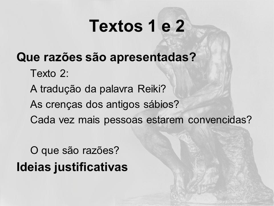 Textos 1 e 2 Que razões são apresentadas Ideias justificativas