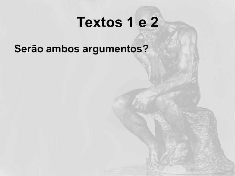 Textos 1 e 2 Serão ambos argumentos