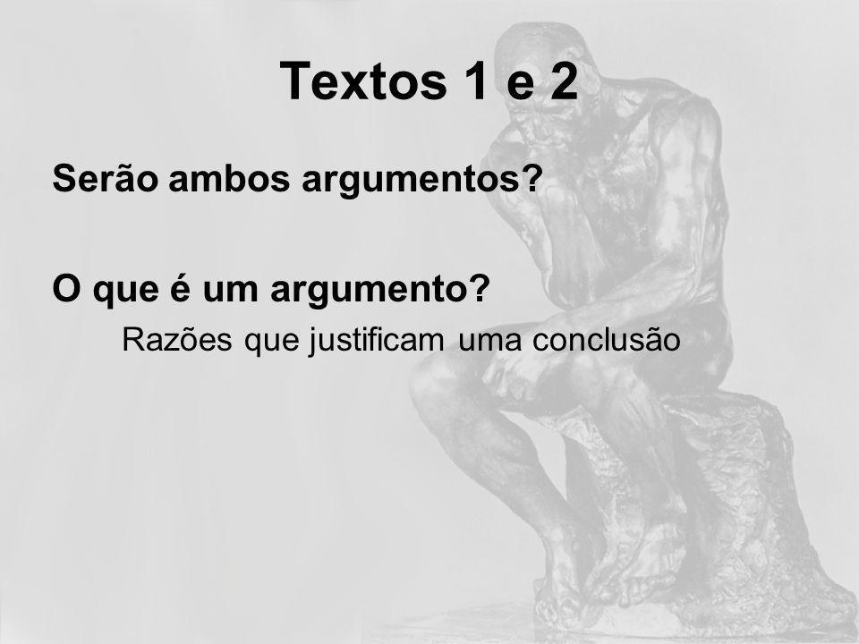 Textos 1 e 2 Serão ambos argumentos O que é um argumento