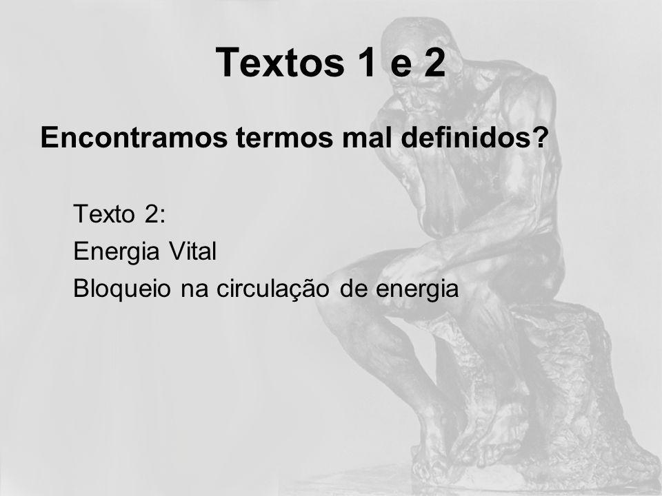 Textos 1 e 2 Encontramos termos mal definidos Texto 2: Energia Vital