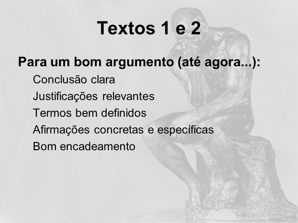 Textos 1 e 2 Para um bom argumento (até agora...): Conclusão clara