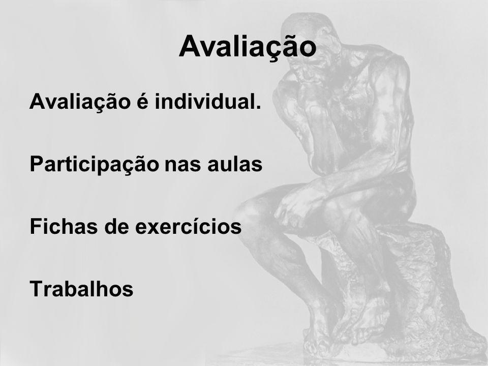 Avaliação Avaliação é individual. Participação nas aulas