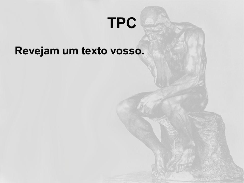 TPC Revejam um texto vosso.