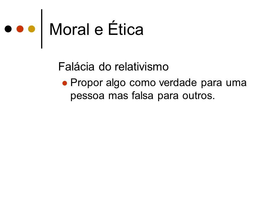 Moral e Ética Falácia do relativismo