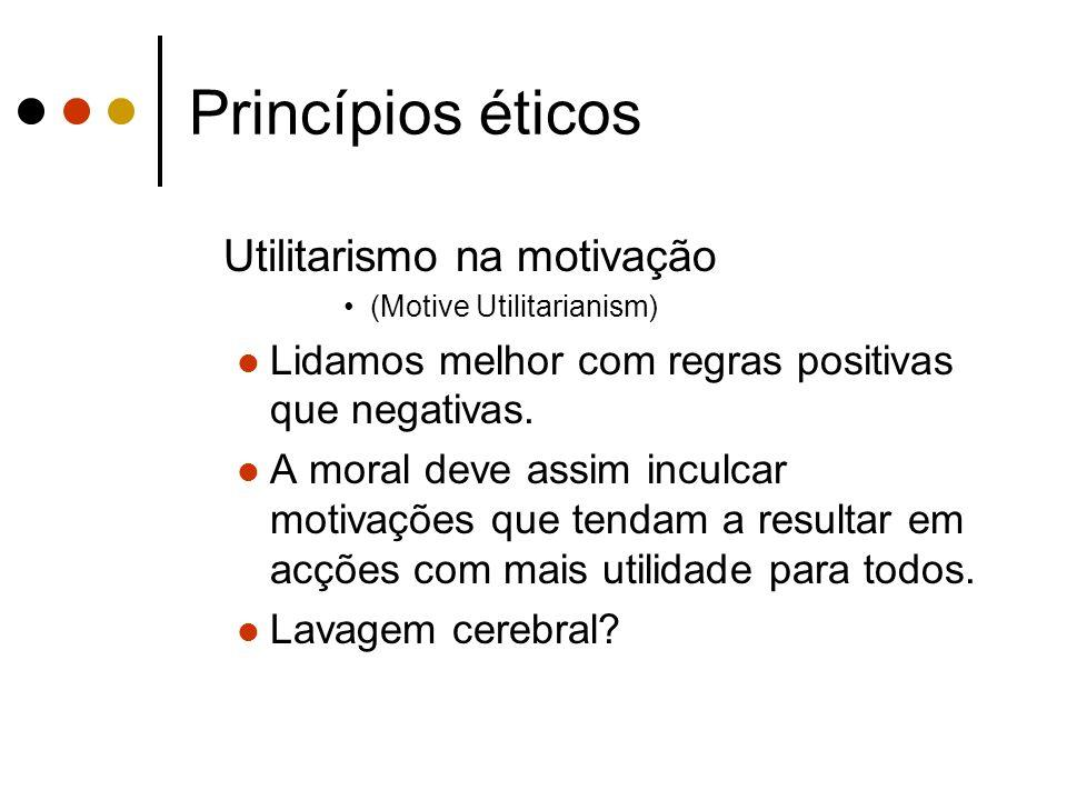 Princípios éticos Utilitarismo na motivação