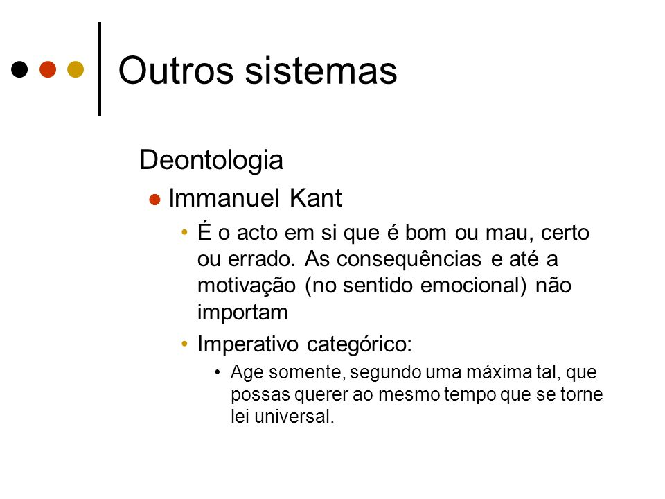 Outros sistemas Deontologia Immanuel Kant