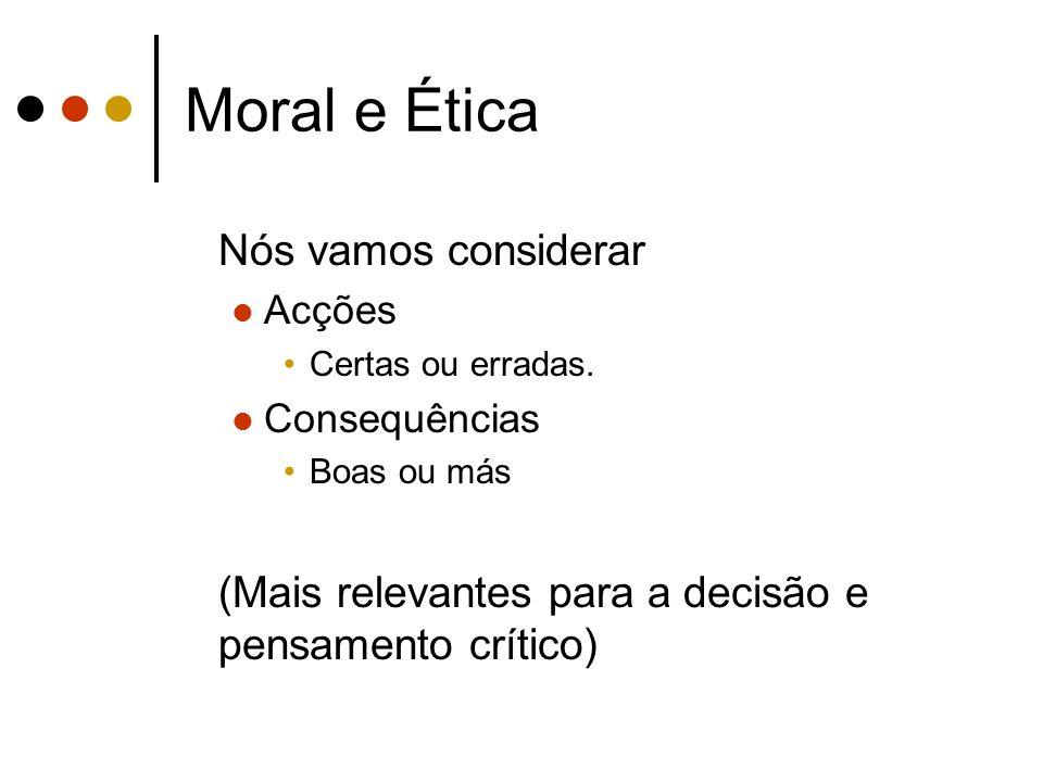 Moral e Ética Nós vamos considerar