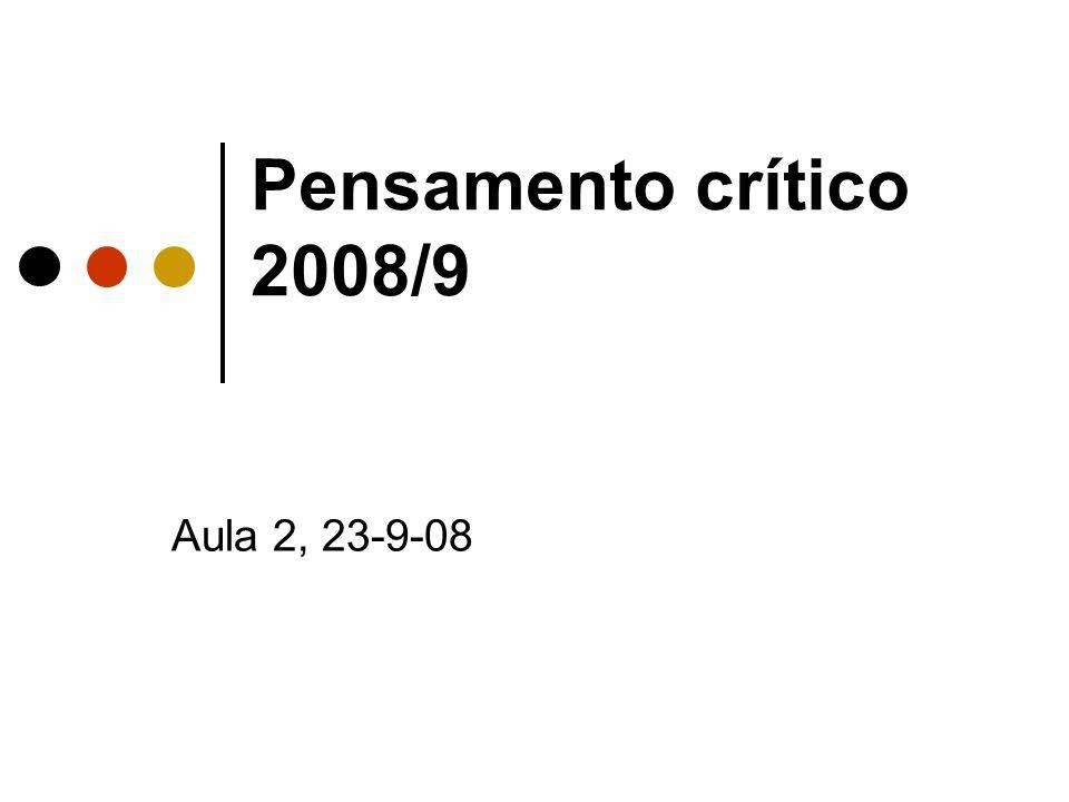 Pensamento crítico 2008/9 Aula 2, 23-9-08