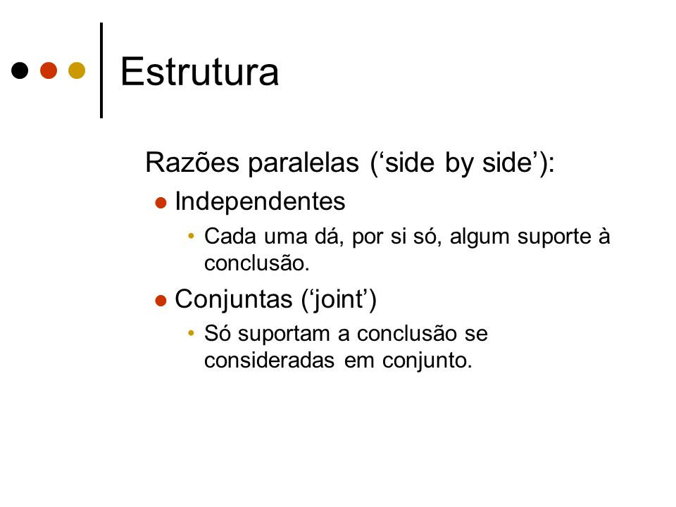 Estrutura Razões paralelas ('side by side'): Independentes