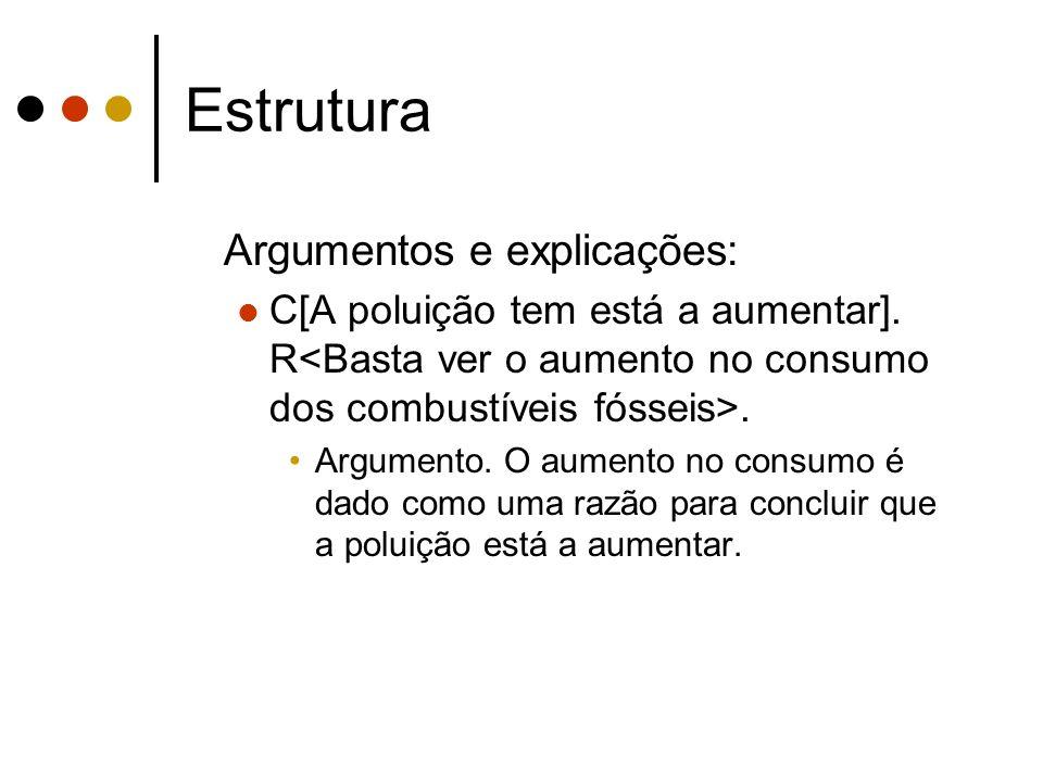Estrutura Argumentos e explicações: