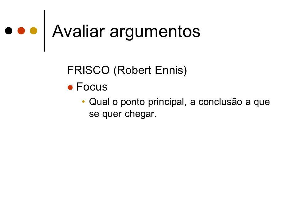 Avaliar argumentos FRISCO (Robert Ennis) Focus
