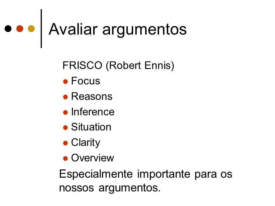 Avaliar argumentos Especialmente importante para os nossos argumentos.