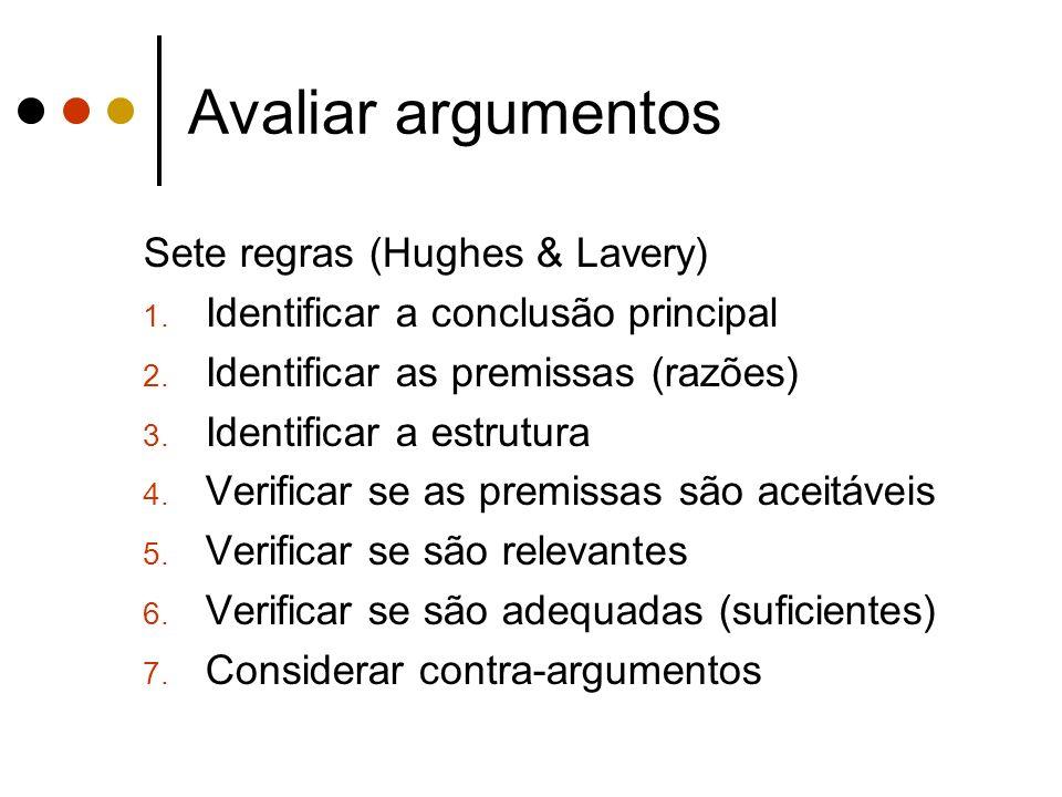 Avaliar argumentos Sete regras (Hughes & Lavery)