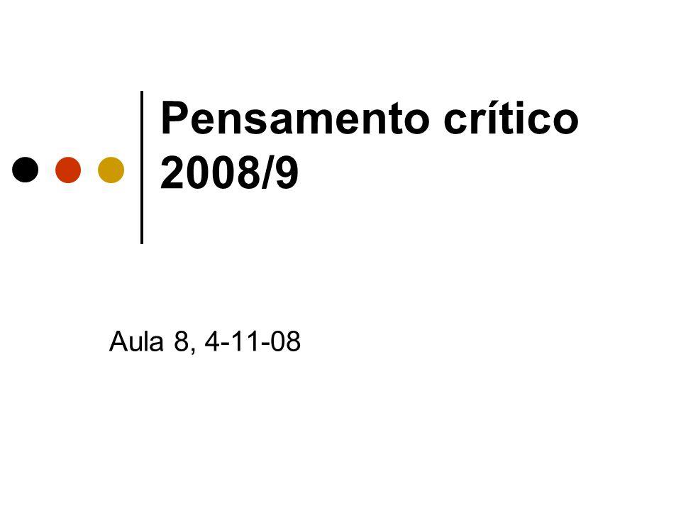Pensamento crítico 2008/9 Aula 8, 4-11-08