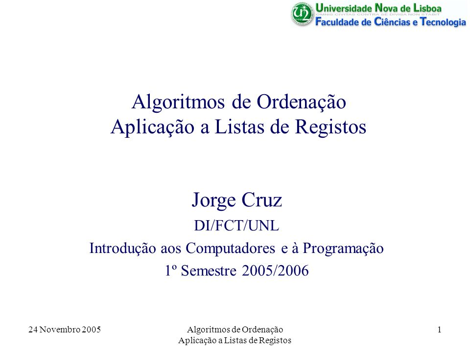 Algoritmos de Ordenação Aplicação a Listas de Registos