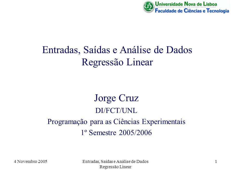 Entradas, Saídas e Análise de Dados Regressão Linear