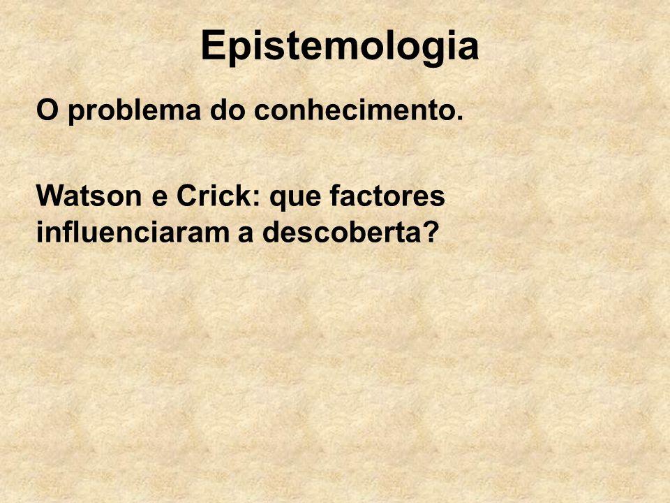 Epistemologia O problema do conhecimento.