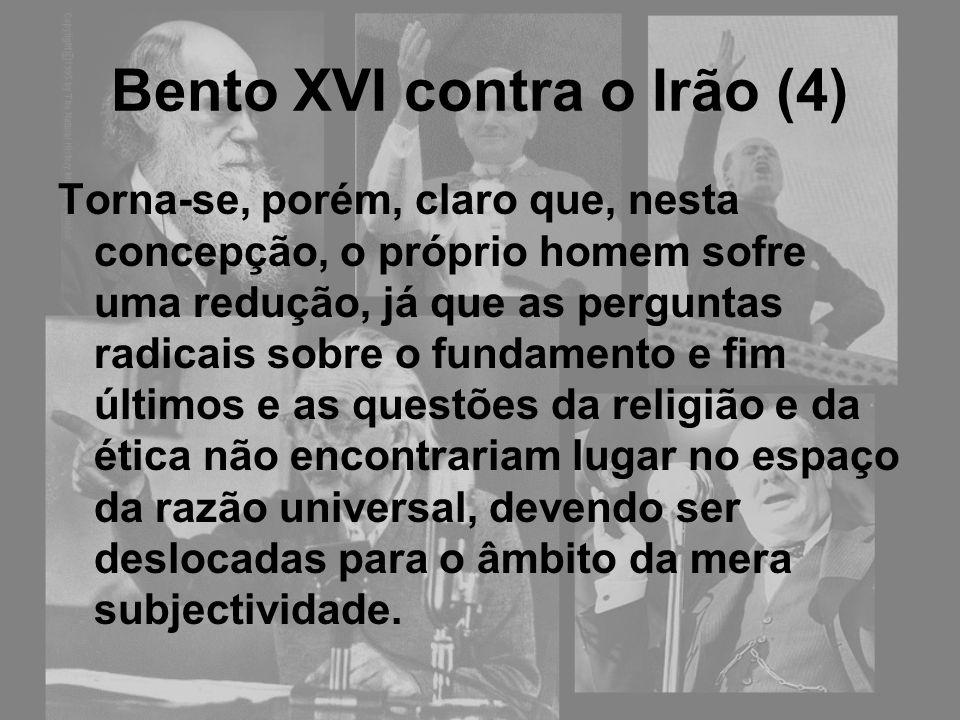 Bento XVI contra o Irão (4)