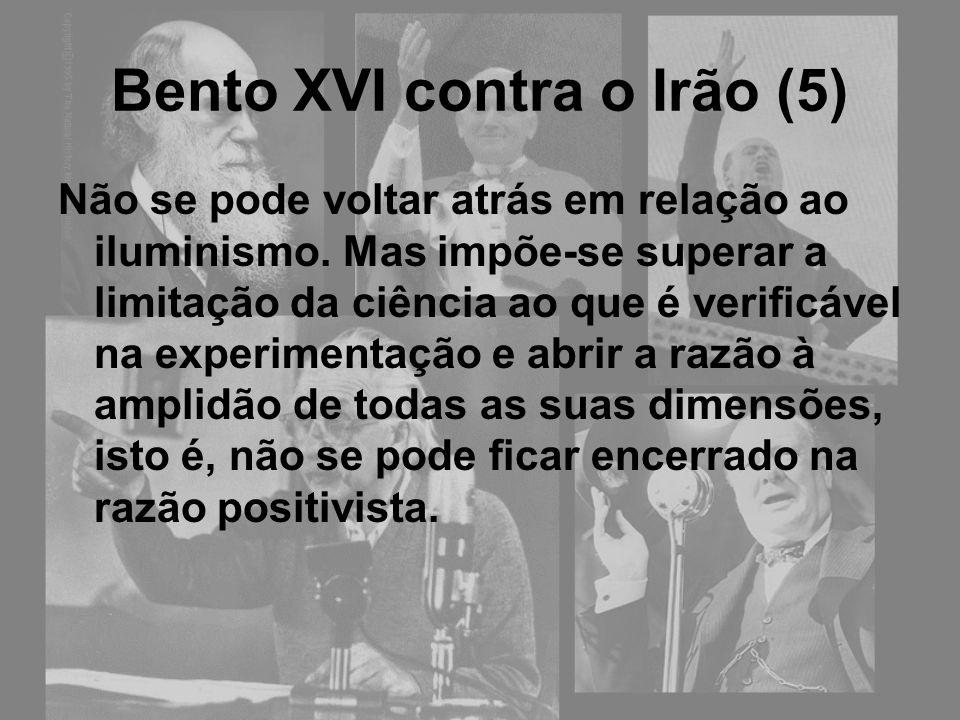 Bento XVI contra o Irão (5)
