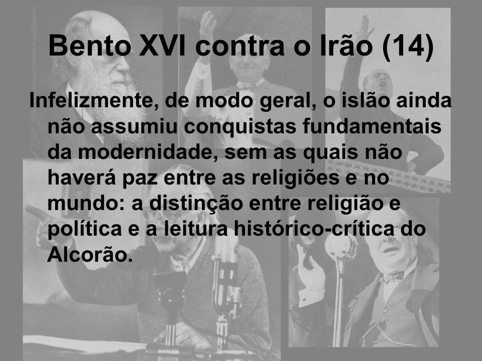 Bento XVI contra o Irão (14)