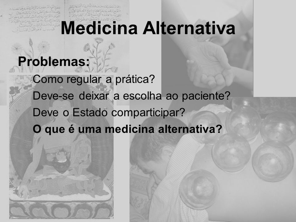 Medicina Alternativa Problemas: Como regular a prática