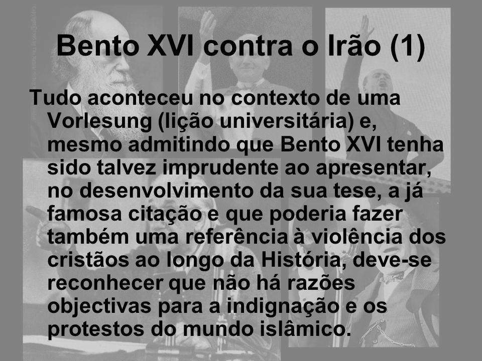 Bento XVI contra o Irão (1)