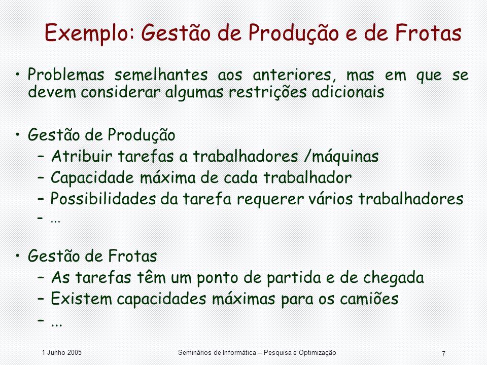 Exemplo: Gestão de Produção e de Frotas
