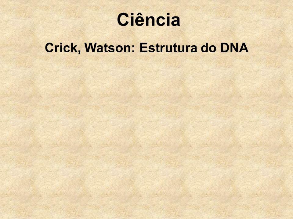 Crick, Watson: Estrutura do DNA