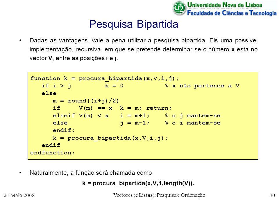 k = procura_bipartida(x,V,1,length(V)).