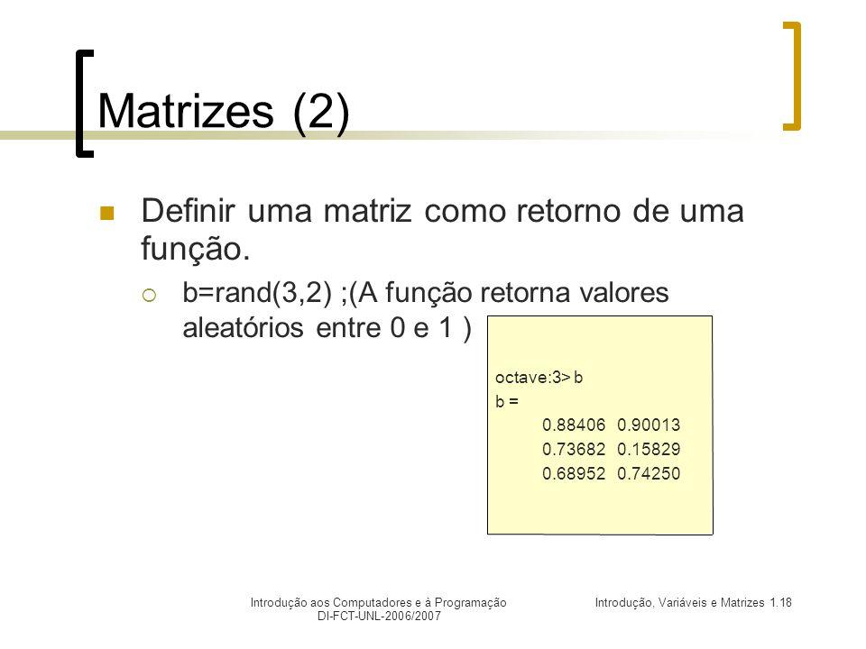 Matrizes (2) Definir uma matriz como retorno de uma função.