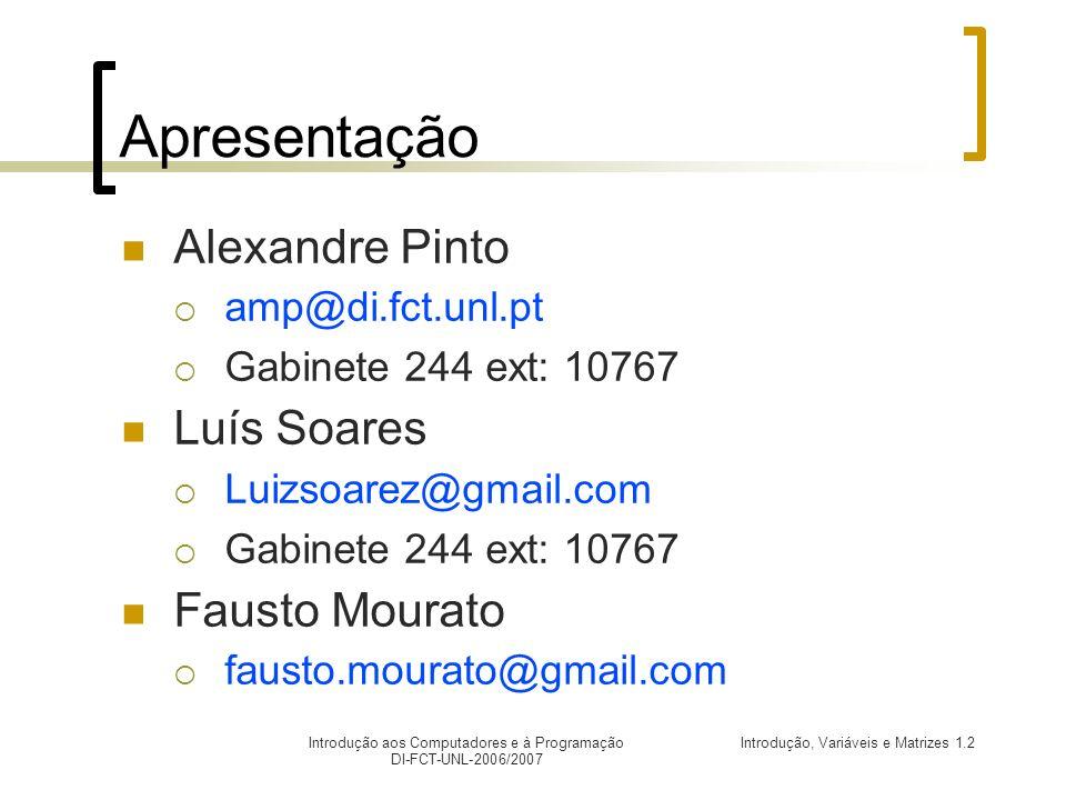 Apresentação Alexandre Pinto Luís Soares Fausto Mourato