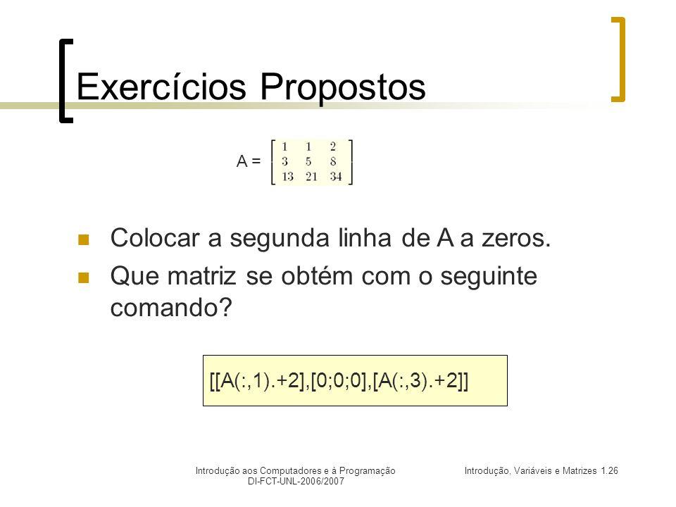 Exercícios Propostos Colocar a segunda linha de A a zeros.
