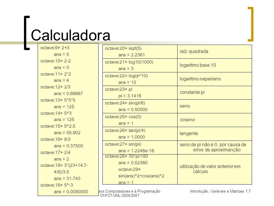 Calculadora octave:9> 2+3 ans = 5