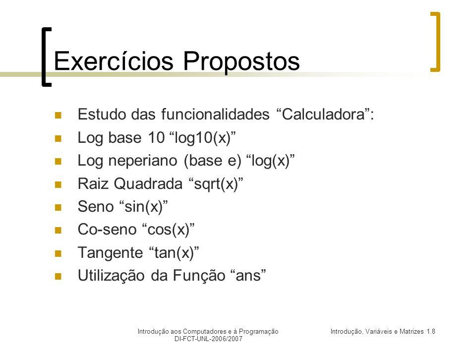 Exercícios Propostos Estudo das funcionalidades Calculadora :