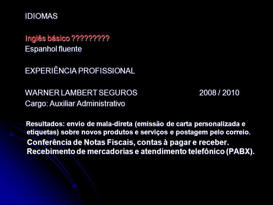EXPERIÊNCIA PROFISSIONAL WARNER LAMBERT SEGUROS 2008 / 2010