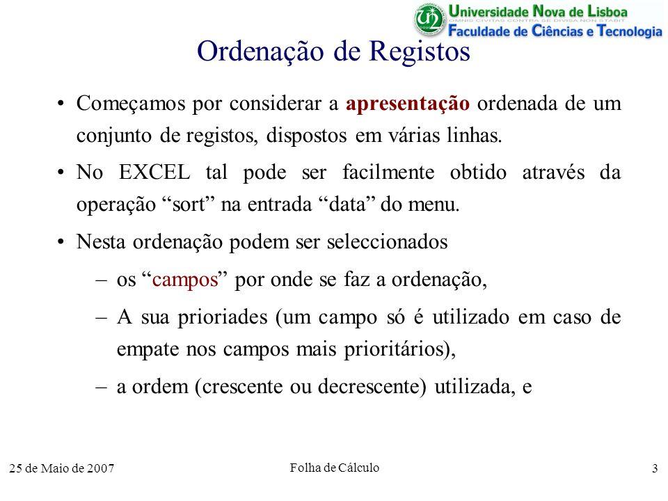 Ordenação de Registos Começamos por considerar a apresentação ordenada de um conjunto de registos, dispostos em várias linhas.