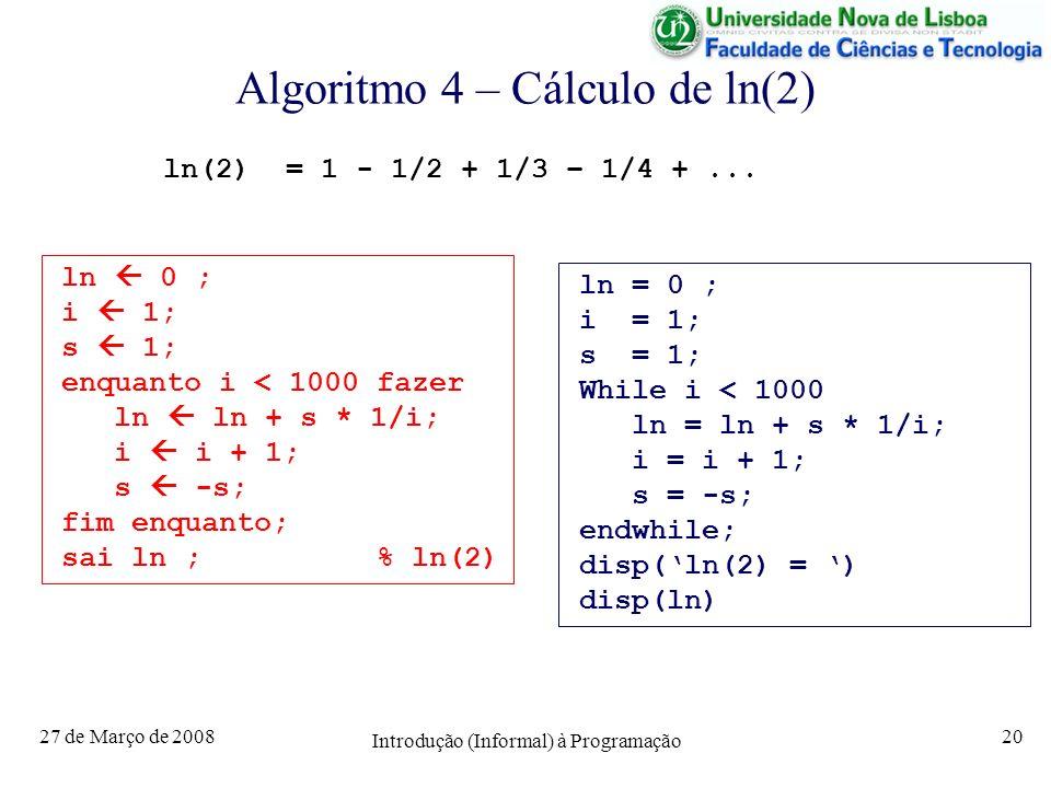 Algoritmo 4 – Cálculo de ln(2)
