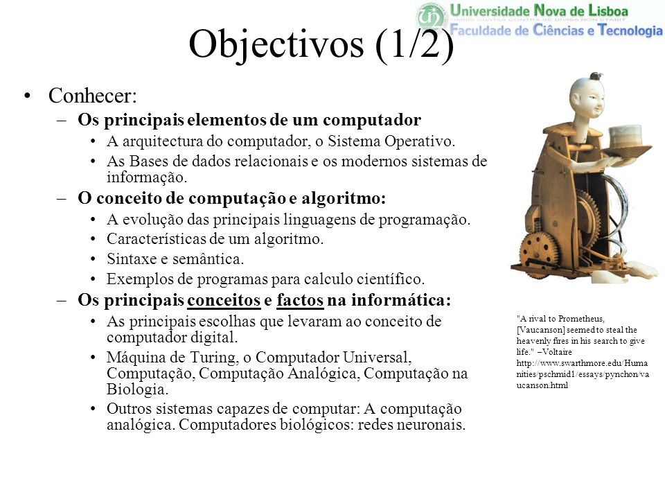 Objectivos (1/2) Conhecer: Os principais elementos de um computador