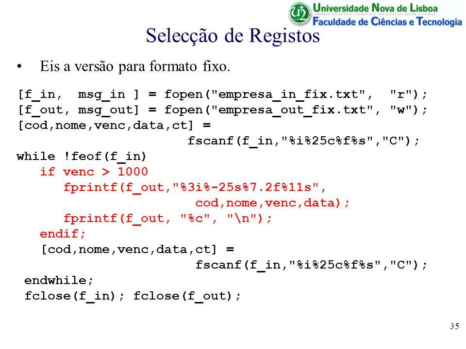 Selecção de Registos Eis a versão para formato fixo.