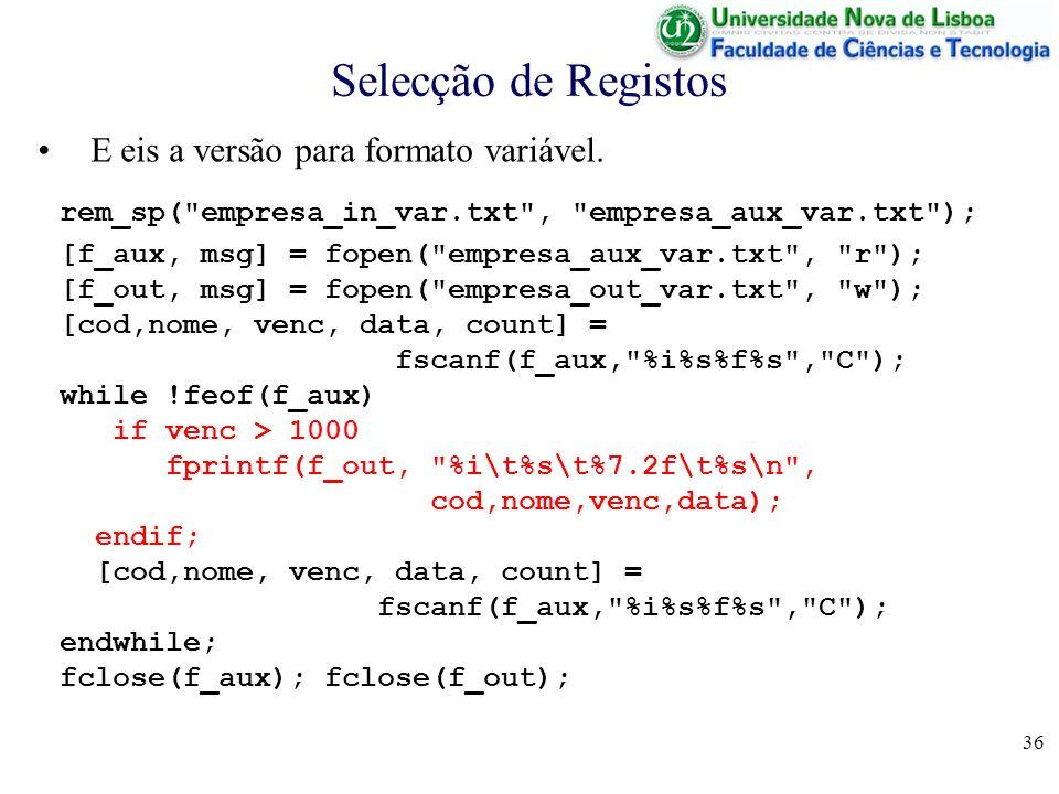 Selecção de Registos E eis a versão para formato variável.