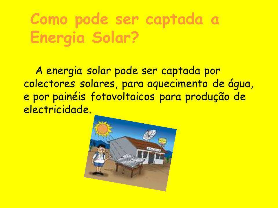 Como pode ser captada a Energia Solar