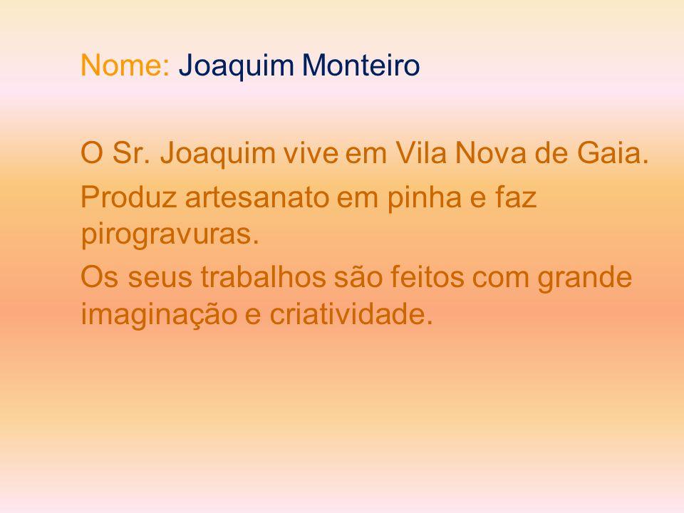 Nome: Joaquim Monteiro