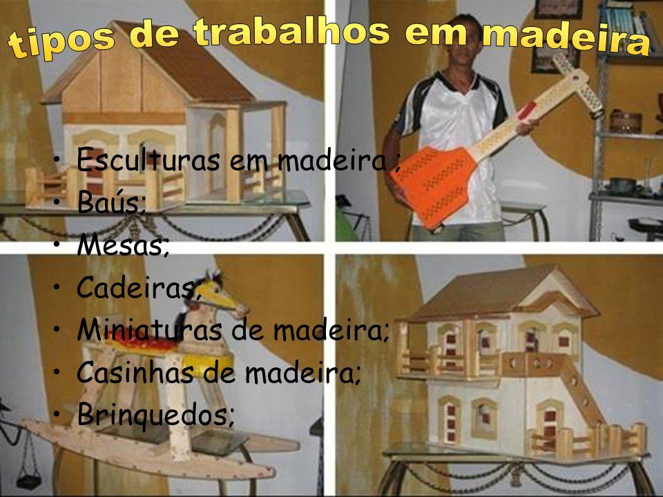 tipos de trabalhos em madeira