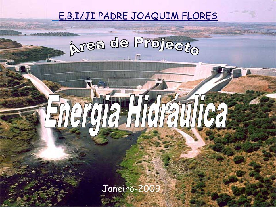 Área de Projecto Energia Hidráulica E.B.I/JI PADRE JOAQUIM FLORES