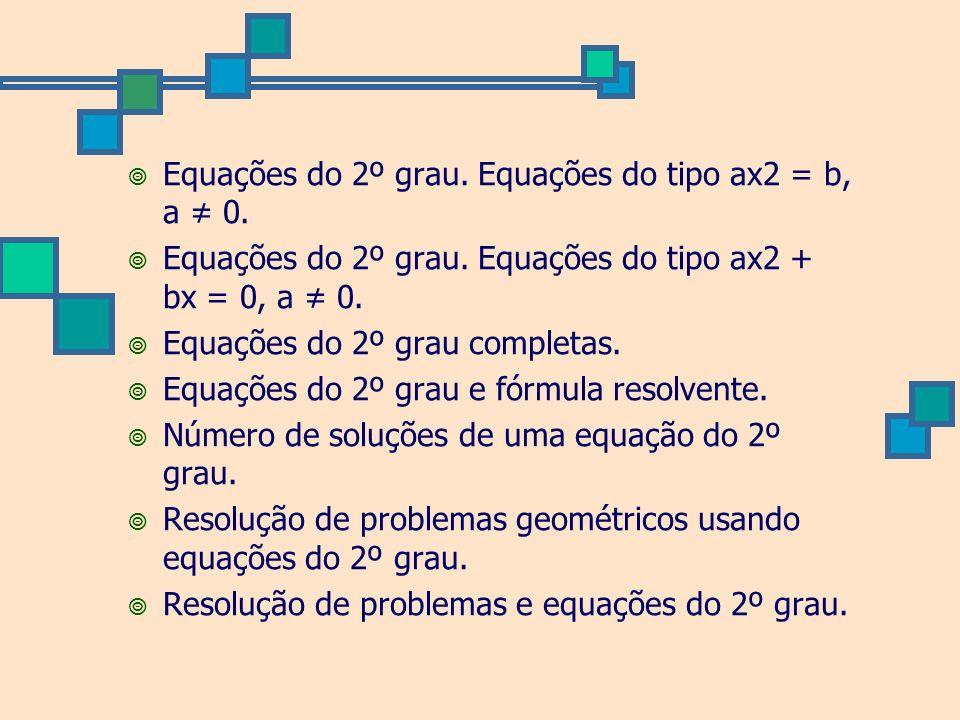 Equações do 2º grau. Equações do tipo ax2 = b, a ≠ 0.