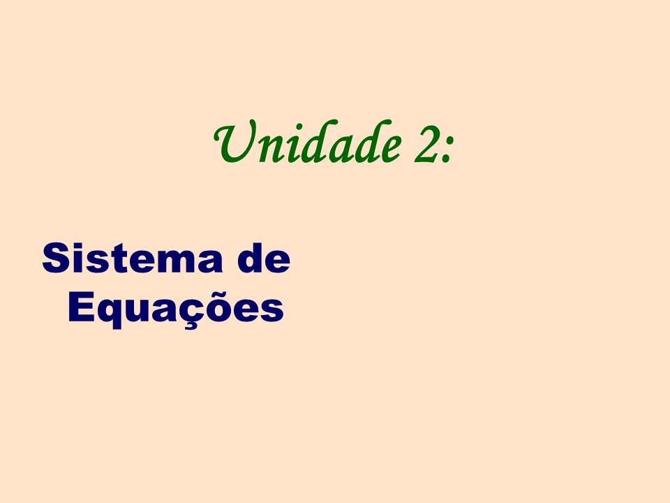 Unidade 2: Sistema de Equações