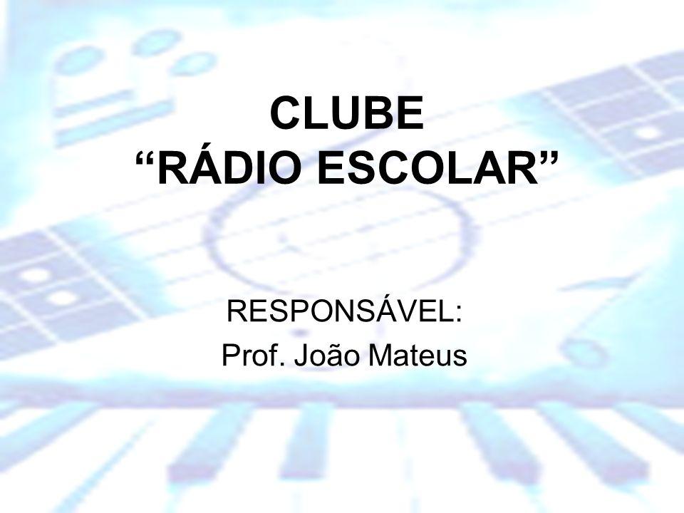 RESPONSÁVEL: Prof. João Mateus