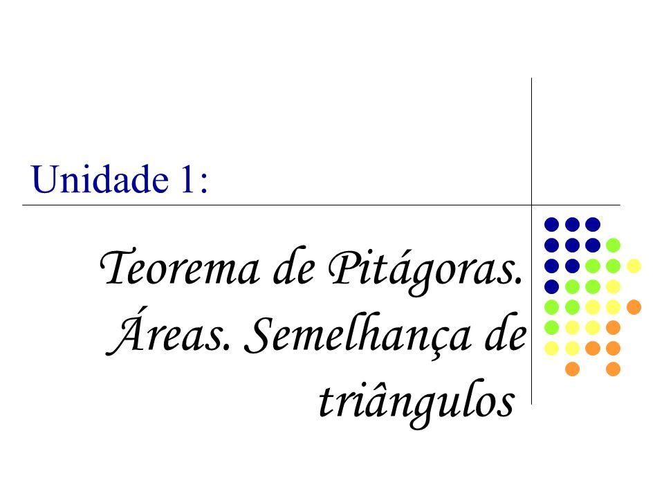 Teorema de Pitágoras. Áreas. Semelhança de triângulos.