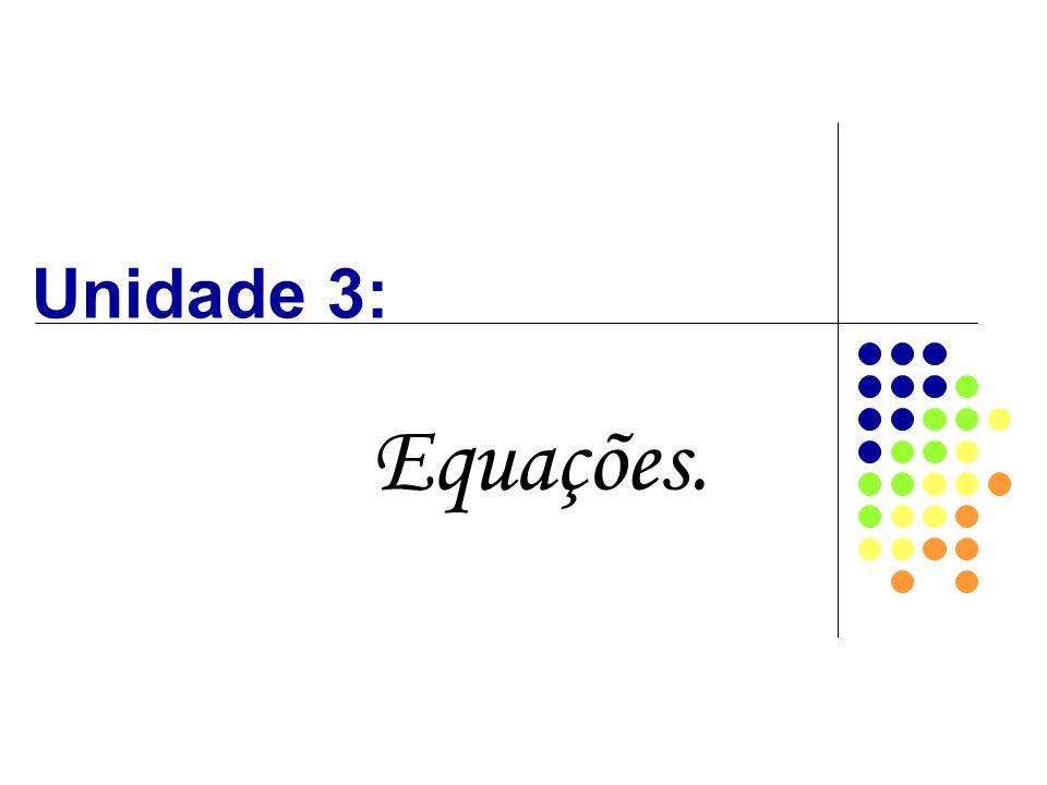 Unidade 3: Equações.